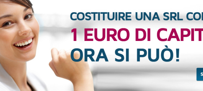 Costituire una Srl con 1 euro di capitale? Ora si può!